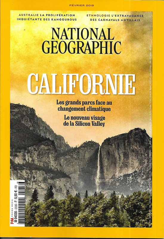 NATIONAL GEOGRAPHIC n°233 février 2019  Californie: le changement climatique, la Silicon Valley/ Kangourous d'Australie/ Lithium, ruée vers l'or blanc