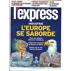 L'EXPRESS n°3531 06/03/2019  Industrie: l'Europe se saborde/ Gilets jaunes/ Marc Ladret de Lacharrière/ Spécial placements/ Tension en mer de Chine