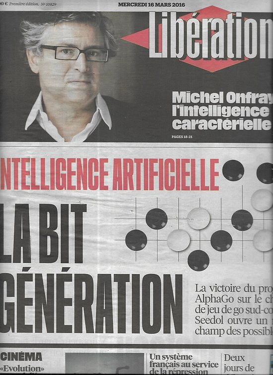 LIBERATION n°10829 16/03/2016  Intelligence Artificielle/ Michel Onfray/ Répression libyenne/ Migrants/ Banques en ligne