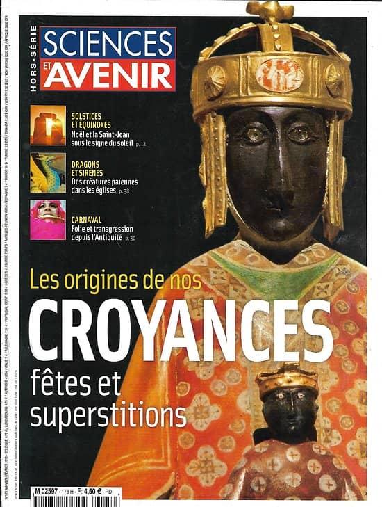 SCIENCES ET AVENIR n°173H jan.-fév. 2013  Origines de nos croyances: Fêtes & Superstitions