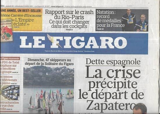 LE FIGARO n°20837 30/07/2011  Départ de Zapatero/ Guerre en Libye/ Balkans/ Solitaire du Figaro/ Polareff/ dette USA