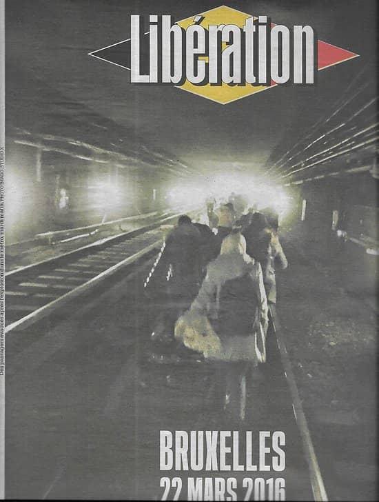 LIBERATION n°10835 22/03/2016  Attentats à Bruxelles/ Crise en Russie/ Sous-traitance