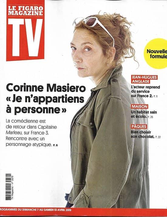 TV MAGAZINE 07/04/2019 n°1679  Corinne Masiero/ Jean-Hugues Anglade/ Valérie Benaïm/ Vernon Subutex/ Escapades nordiques