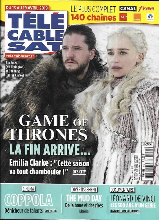 TELECABLE SAT HEBDO n°1510 13/04/2019  Game of Thrones/ Emilia Clarke/ Leonard de Vinci/ Coppola