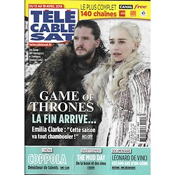 TELECABLE SAT HEBDO n°1510 13/04/2019  Game of Thrones/ Emilia Clarke/ Leonard de Vinci/ Coppola
