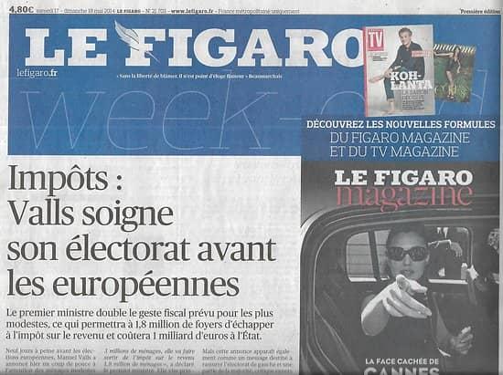 LE FIGARO n°21703 18/05/2014  Baisse des impôts par Valls/ Européennes 2014/ Nouveaux visages du populisme/ Tommy Lee Jones/ Eve Ruggieri