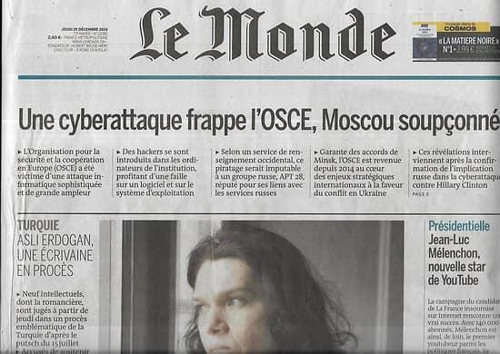 LE MONDE n°22382 29/12/2016  Cyberattaque contre l'OSCE/ Asli Erdogan/ Mélenchon/ Pétrole/ Carrie Fisher