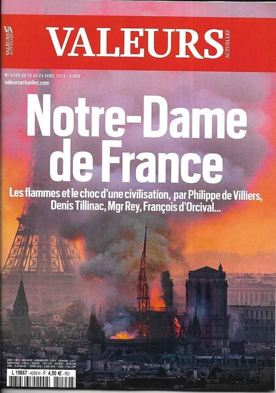 VALEURS ACTUELLES n°4299 18/04/2019  Notre-Dame de France, les flammes et le choc d'une civilisation