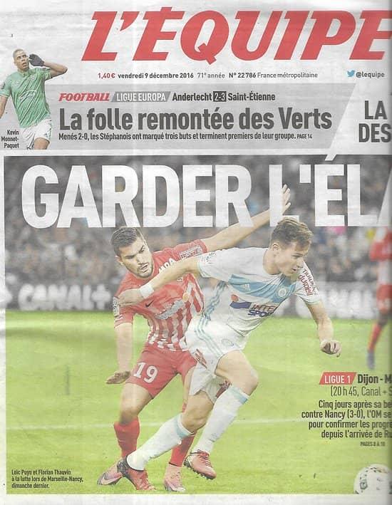 L'EQUIPE n°22786 09/12/2016  OM-Dijon/ Rudi Garcia/ PSG/ Pastore & Di Maria/ Les Verts/ Serin/ Bouhraoua/ Thierry Rey