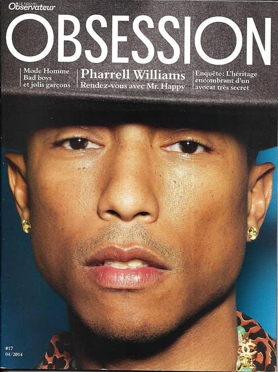 OBSESSION n°17 avril 2014  Pharrell Williams/ Mazarine Pingeot/ Olivier Metzner