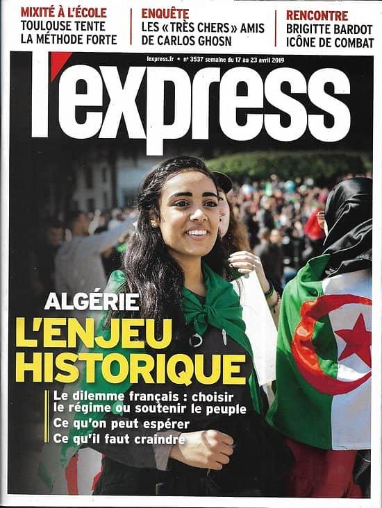 L'EXPRESS n°3537 17/04/2019  Algérie, l'enjeu historique/ Brigitte Bardot, icône de combat/ Ukraine: Zelensky/ E.George, reine du polar/ Mélenchon et ses ombres