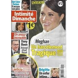 INTIMITE DIMANCHE n°2 mars-avril 2019  Meghan Markle/ Johnny Hallyday/ Dany Boon/ Alain-Fabien Delon/ Brigitte Macron