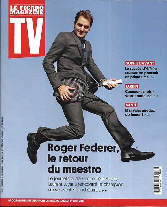 """TV MAGAZINE 26/05/2019 n°1686  Roger Federer, le retour du maestro/ Sophie Davant/ Eric Cantona/ """"Mystery road"""""""