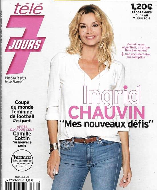 TELE 7 JOURS n°3079 01/06/2019  Ingrid Chauvin/ Camille Cottin/ Brad Pitt/ Josh Dallas/ Cannes/ Allez les Bleues!