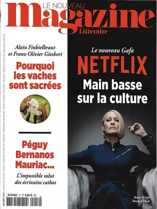 LE NOUVEAU MAGAZINE LITTERAIRE n°17 mai 2019  Netflix: main basse sur la culture/ Les écrivains cathos/ Les vaches et nous