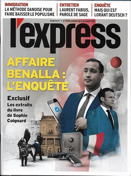 L'EXPRESS n°3544 05/06/2019  Affaire Benalla: l'enquête/ Lorant Deutsch/ Immigration: la méthode danoise/ Décathlon/ Biodiversité