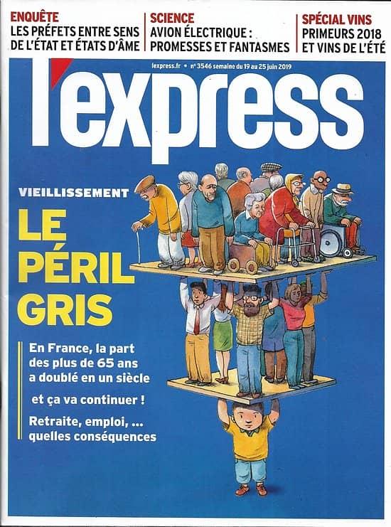 L'EXPRESS n°3546 19/06/2019  Vieillissement: le péril gris/ Spécial vins/ Zhengfei (Huawei)/ Plastiques/ Istanbul/ Préfets