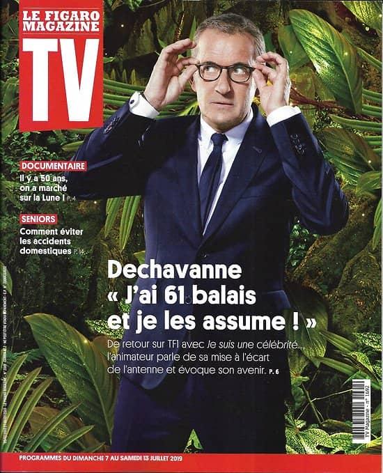 TV MAGAZINE 07/07/2019 n°1692  Dechavanne/ Apollo 11/ Marrakech du rire/ Tony Yoka/ Voltaire/ Accidents domestiques