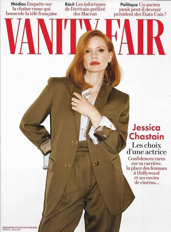 VANITY FAIR n°70 juillet 2019  Jessica Chastain/ Philippe Besson/ La chaîne russe RT/ Beto O'Rourke/ Kraftwerk