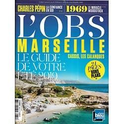 L'OBS n°2852 04/07/2019  Marseille, les Calanques, le guide de votre été/ Les clés de la confiance en soi