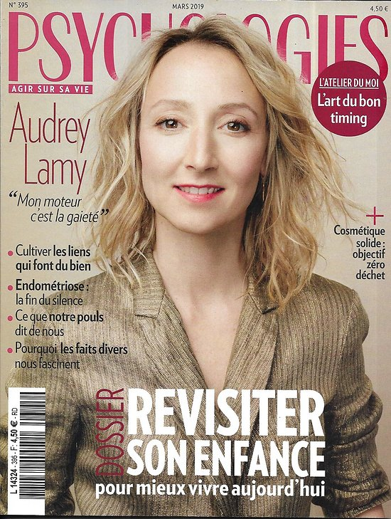 PSYCHOLOGIES (Pocket) n°395 mars 2019  Audrey Lamy/ Revisiter son enfance/ Endométriose/ Fascination par les faits divers