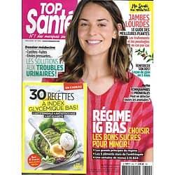 TOP SANTE n°344 mai 2019  Régim IG bas: les bons sucres pour mincir/ Jambes lourdes/ Troubles urinaires