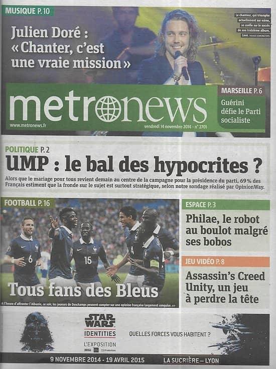 METRO NEWS n°2701 14/11/2014  Tous fans des Bleus/ Julien Doré/ UMP/ Philae/ Assassin's Creed