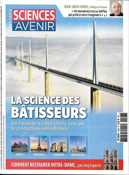 SCIENCES ET AVENIR n°198H juillet-août 2019   La science des bâtisseurs: constructions extraordinaires