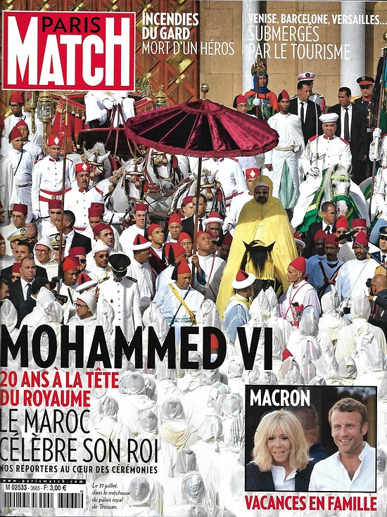 PARIS MATCH n°3665 08/08/2019  Mohammed VI/ Maroc/ Macron/ Google camp/ Saoirse Kennedy/ Invasion des touristes/ Incendies du Gard