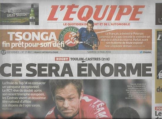 L'EQUIPE n°21867 29/05/2014  Toulon-Castres, Finale Top 14/ Tsonga/ Equipe de France/ La Une mythique