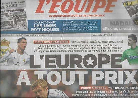 L'EQUIPE n°21860 24/05/2014  Toulon-Saracens/ Real Madrid-Athletico/ Ronaldo/ GP Monaco/ Wawrinka
