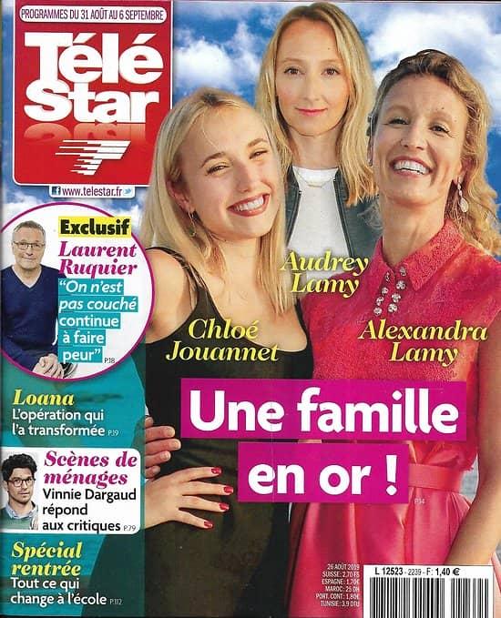 TELE STAR n°2239 31/08/2019  Alexandra, Audrey Lamy & Chloé Jouannet/ Bradley Cooper/ Ursula Andress/ Stéphane Bern