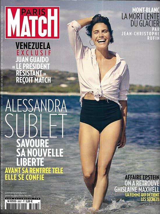 PARIS MATCH n°3667 21/08/2019  Alessandra Sublet/ Mont-Blanc/ Juan Guaido/ Affaire Epstein/ Enfants de la Lune