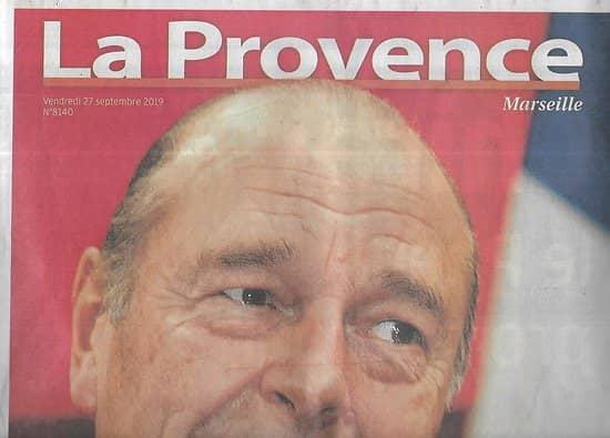 LA PROVENCE n°8140 27/09/019   C'était Chirac 1932-2019