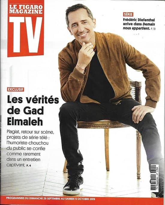 """TV MAGAZINE 29/09/2019 n°1704  Les vérités de Gad Elmaleh/ Frédérid Diefenthal/ """"La fin de l'été"""""""