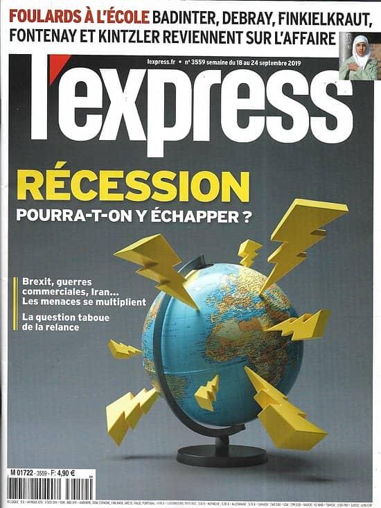 L'EXPRESS n°3559 18/09/2019  Peut-on échapper à la récession?/ Foulards à l'école/ Brexit: les britanniques piégés