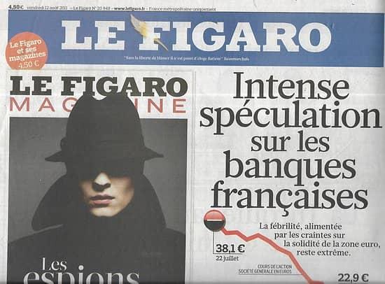 LE FIGARO n°20848 12/08/2011  Spéculation sur les banques/ Emeutes en Grande-Bretagne