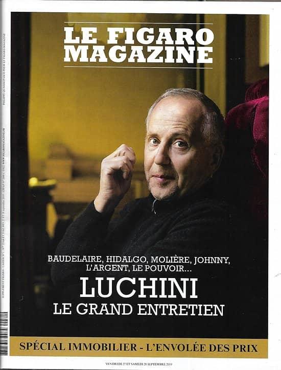 LE FIGARO MAGAZINE n°23364 27/09/2019  Fabrice Luchini/ Spécial Immobilier/ Guangxi, l'autre Chine/ Mika/ Chasseurs de virus