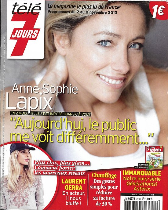 "TELE 7 JOURS n°2788 02/11/2013  Anne-Sophie Lapix/ Laurent Gerra/ Arles/ ""Under the dome""/ ""Masterchef"""