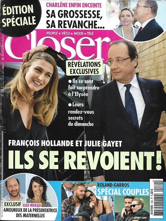 CLOSER n°469 06/06/2014  François Hollande & Julie Gayet/ Charlène de Monaco/ Kad Merad & Julia Vignali/ VIP à Roland-Garros