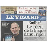 LE FIGARO n°20859 26/08/2011 Kadhafi introuvable/ Steve Jobs quitte Apple/ Zapatero, la chute/ Gainsbourg & Birkin
