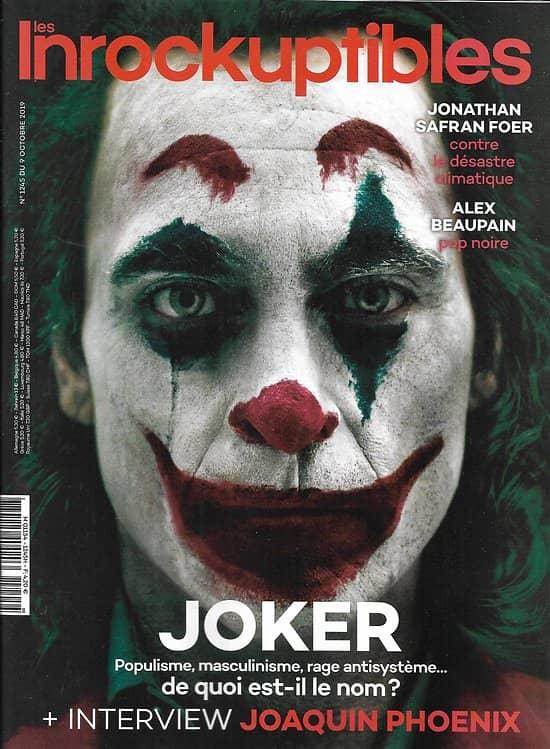 LES INROCKUPTIBLES n°1245 09/10/2019  Joker/ Joaquin Phoenix/ Alex Beaupain/ Jonathan Safran Foer