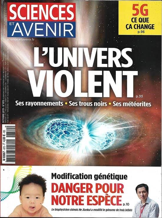 SCIENCES ET AVENIR n°872 L'Univers violent/ Modification génétique/ 5G/ Sauver les marais/ Révolution alimentaire/ Mayotte sur un volcan
