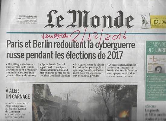 LE MONDE n°22359 02/12/2016  Cyberguerre en Europe/ Carnage à Alep/ 48h à Anvers