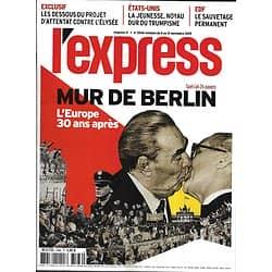 L'EXPRESS n°3566 06/11/2019  Mur de Berlin: l'Europe 30 ans après/ Jeunes Trumpistes/ Projet d'attentat contre l'Elysée