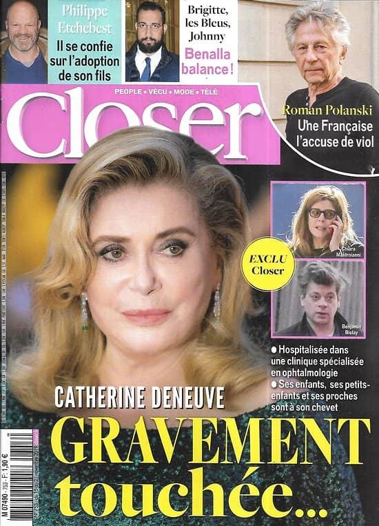 CLOSER n°753 15/11/2019  Catherine Deneuve/ Roman Polanski/ Benalla/ Etchebest/ Marie Laforêt/ Russell Crowe/ Kristen Stewart