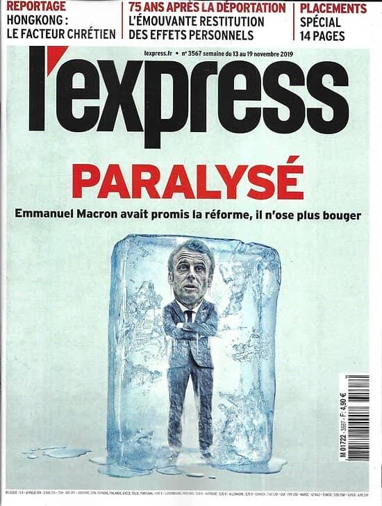 L'EXPRESS n°3567 13/11/2019  Macron paralysé/ Une France à cran/ Mémoires d'Arolsen/ Révoltes d'Hongkong/ Spécial placements