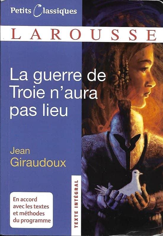 """""""La guerre de Troie n'aura pas lieu"""" Jean Giraudoux/ Petits Classiques Larousse/ Livre poche"""