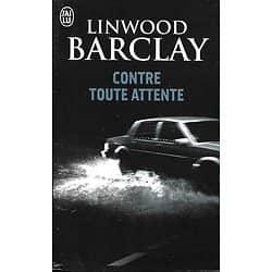 """""""Contre toute attente"""" Linwood Barclay/ Excellent état/ Livre poche"""