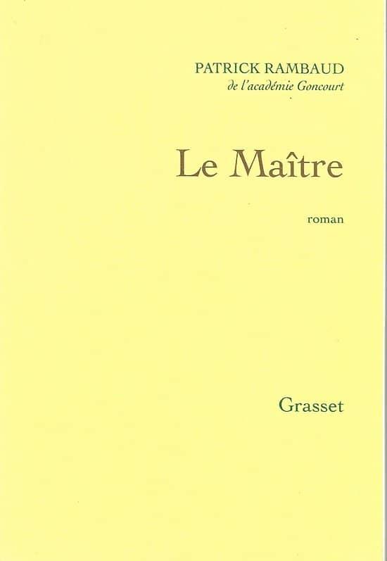 """Le Maître"" Patrick Rambaud/ TBE/ Livre broché moyen format (in-8)"